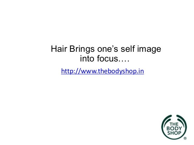 Hair Brings one's self image into focus…. http://www.thebodyshop.in