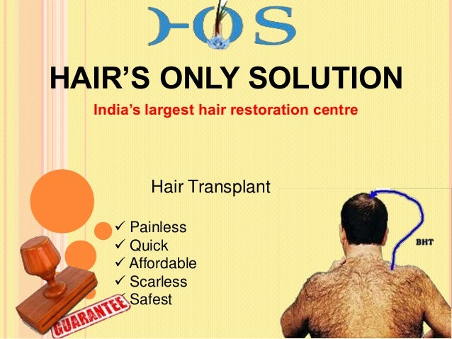 HAIR'S ONLY SOLUTION India's largest hair restoration centre  Hair Transplant  Painless  Quick  Affordable  Scarless ...
