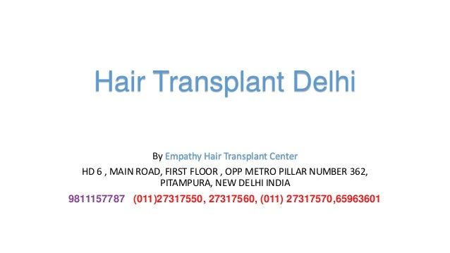 Hair Transplant Delhi By Empathy Hair Transplant Center HD 6 , MAIN ROAD, FIRST FLOOR , OPP METRO PILLAR NUMBER 362, PITAM...