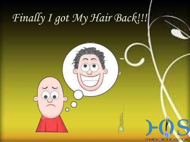 Finally I got My Hair Back!!!
