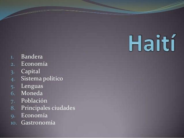 1.    Bandera2.    Economía3.    Capital4.    Sistema político5.    Lenguas6.    Moneda7.    Población8.    Principales ci...