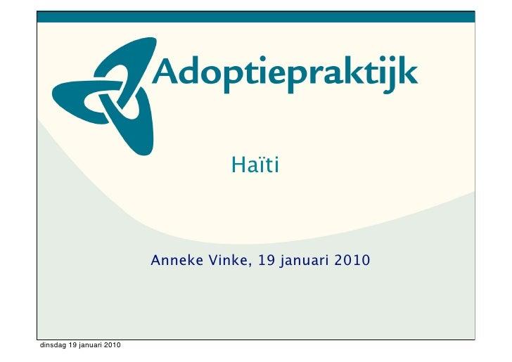 Haïti                              Anneke Vinke, 19 januari 2010     dinsdag 19 januari 2010