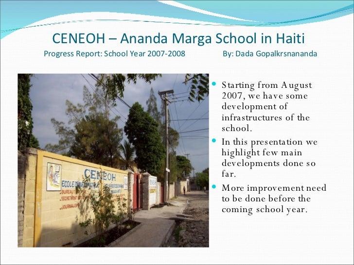 CENEOH – Ananda Marga School in Haiti   Progress Report: School Year 2007-2008  By: Dada Gopalkrsnananda  <ul><li>Starting...