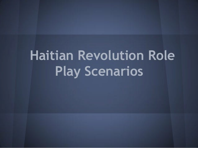 Haitian revolution role play