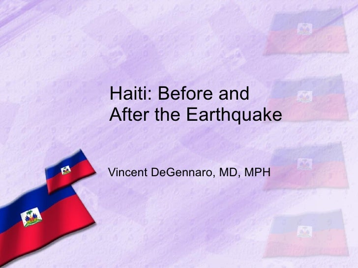 Haiti: Before and After the Earthquake  Vincent DeGennaro, MD, MPH