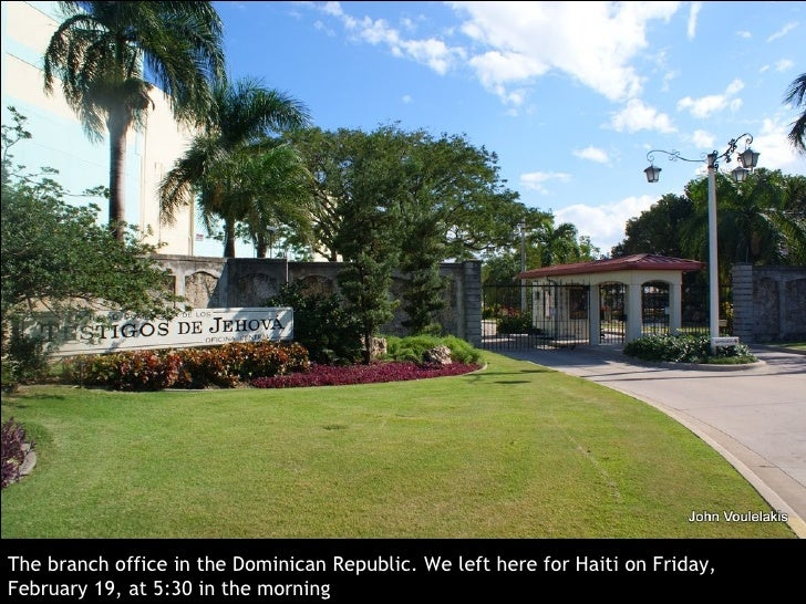 The branch office in the Dominican Republic .  We left here for Haiti on Friday,  February 19, at  5:30  in the morning