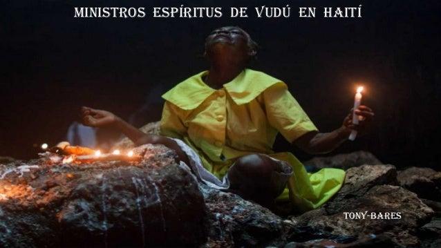 Ministros espíritus de vudú en haití tony-bares