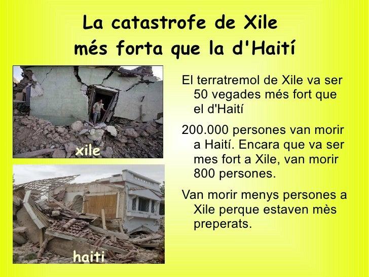 La catastrofe de Xile  més forta que la d'Haití <ul><li>El terratremol de Xile va ser 50 vegades més fort que el d'Haití