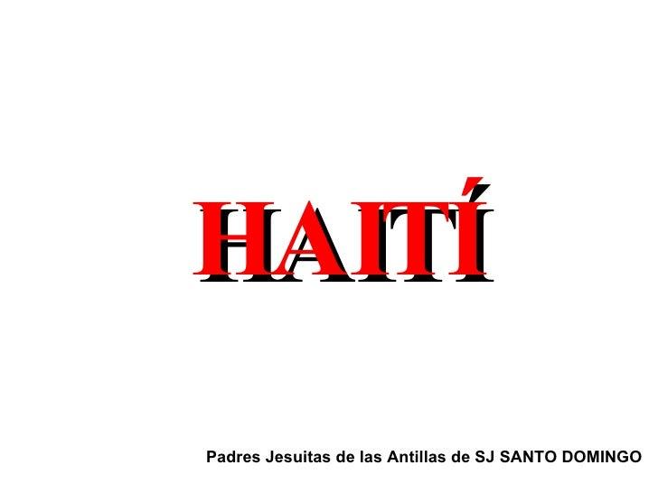 HAITÍ Padres Jesuitas de las Antillas de SJ SANTO DOMINGO