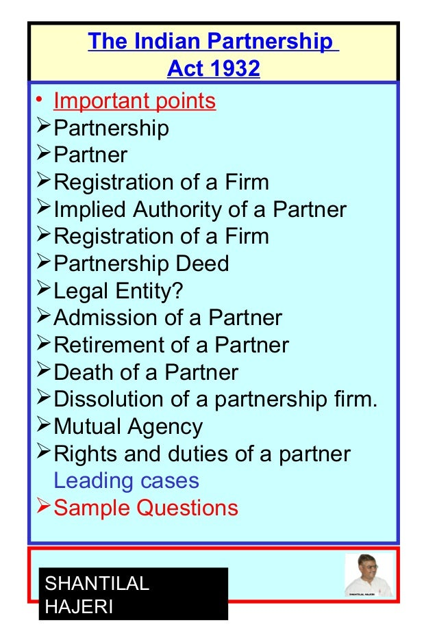1 The Indian Partnership Act 1932 • Important points Partnership Partner Registration of a Firm Implied Authority of a...