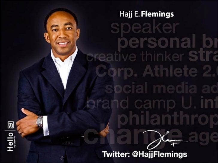 Hajj E. Flemings Hello     my brand is                       Twitter: @HajjFlemings