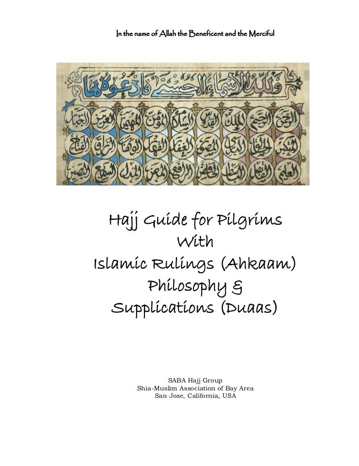 In the name of Allah the Beneficent and the Merciful        Hajj Guide for Pilgrims             With Islamic Rulings (Ahka...