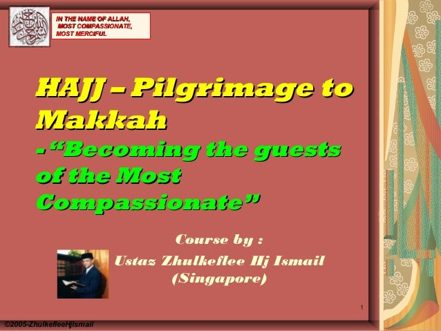 "1 HAJJ – Pilgrimage toHAJJ – Pilgrimage to MakkahMakkah -""Becoming the guests-""Becoming the guests of the Mostof the Most ..."