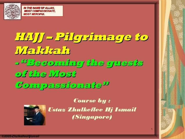 Hajj – pilgrimage to makkah(2014) slideshare