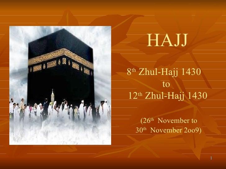 HAJJ 8 th  Zhul-Hajj 1430  to   12 th  Zhul-Hajj 1430    (26 th   November to  30 th   November 2oo9)