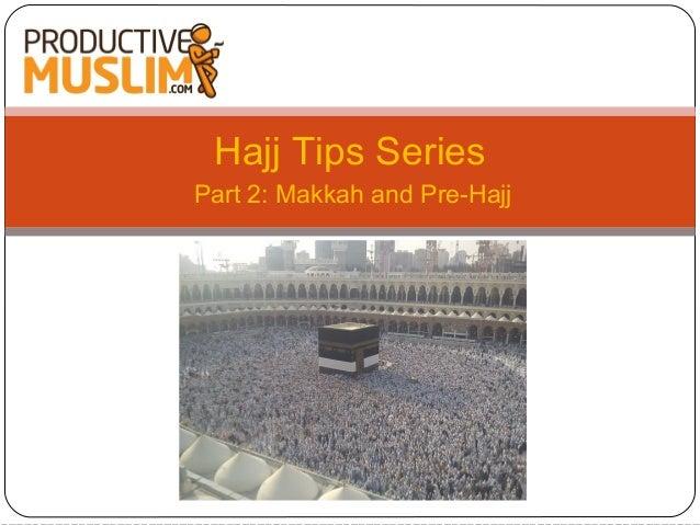 Hajj Tips Series Part 2: Makkah and Pre-Hajj