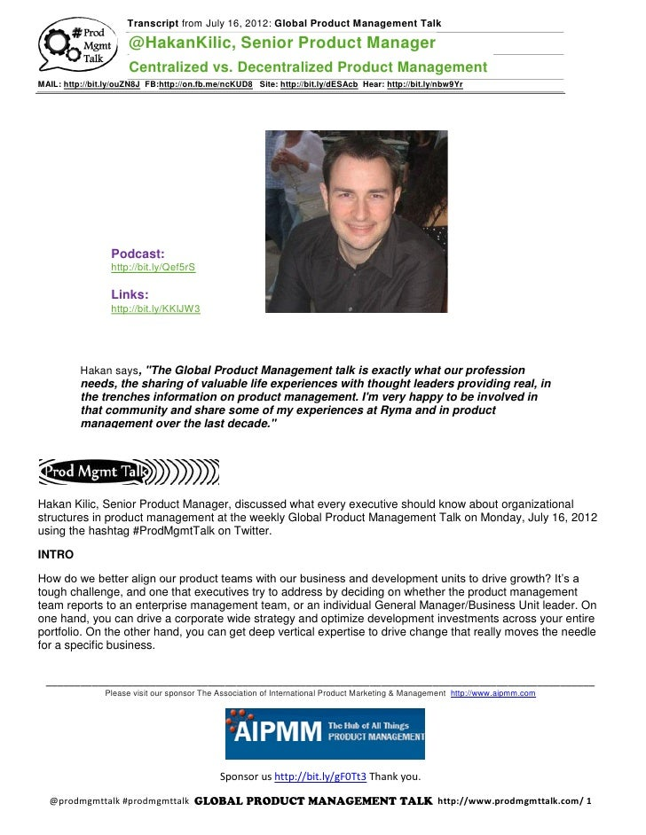 Transcript from July 16, 2012: Global Product Management Talk                      @HakanKilic, Senior Product Manager    ...