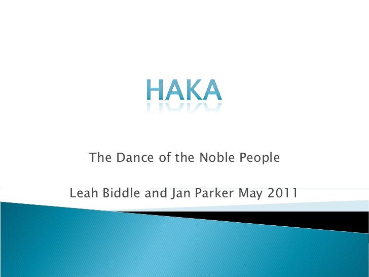 The Dance of the Noble People Leah Biddle and Jan Parker May 2011