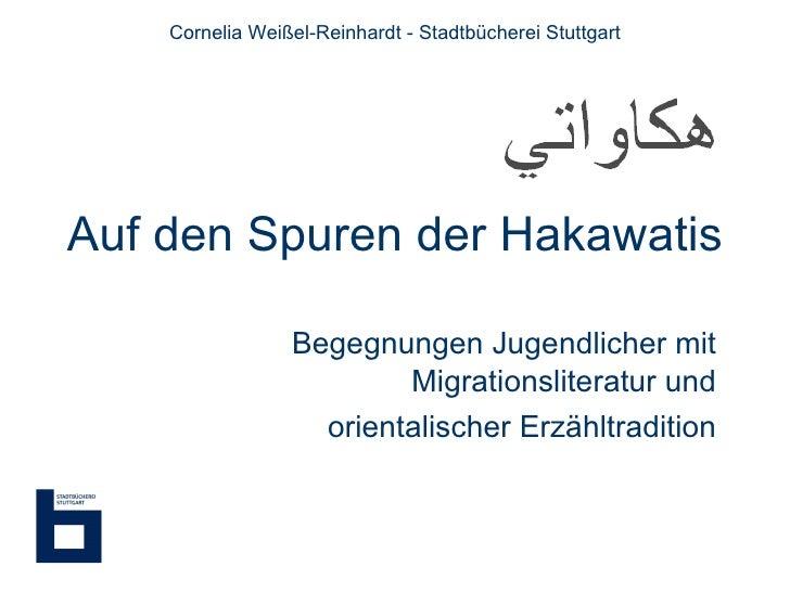 Auf den Spuren der Hakawatis Begegnungen Jugendlicher mit Migrationsliteratur und orientalischer Erzähltradition Cornelia ...