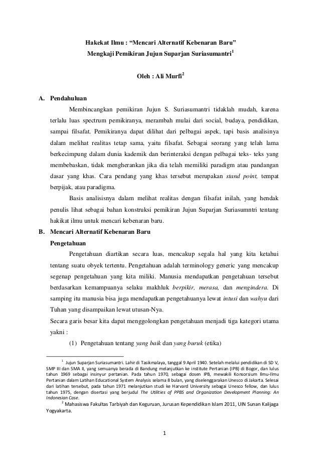 "Hakekat Ilmu : ""Mencari Alternatif Kebenaran Baru""                       Mengkaji Pemikiran Jujun Suparjan Suriasumantri1 ..."