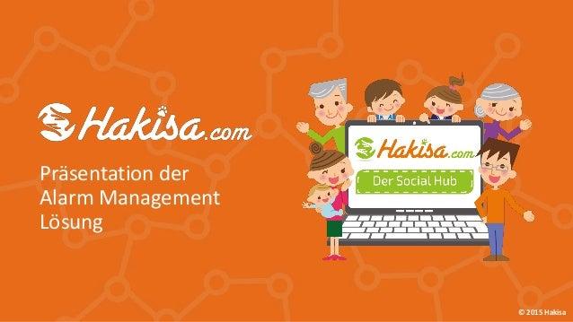 © 2015 Hakisa Präsentation der Alarm Management Lösung