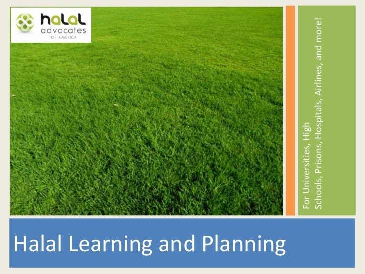 Halal Learning and Planning<br />For Universities, High Schools, Prisons, Hospitals, Airlines, and more!<br />