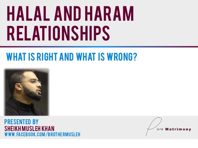 is dating halal or haram in islam Article on halal and haram from an islamic perspective (in french) jurisprudence of the halal food according to the maliki school.