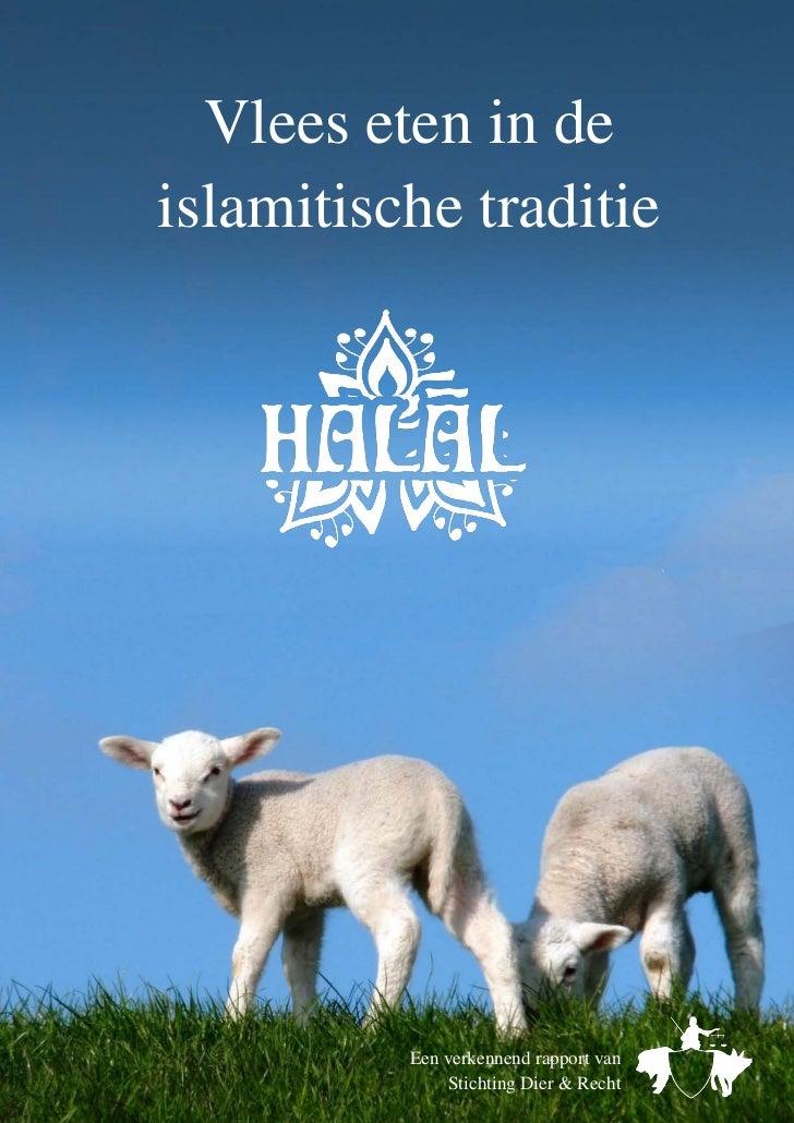 Vlees eten in de    islamitische traditie1              Een verkennend rapport van                   Stichting Dier & Recht