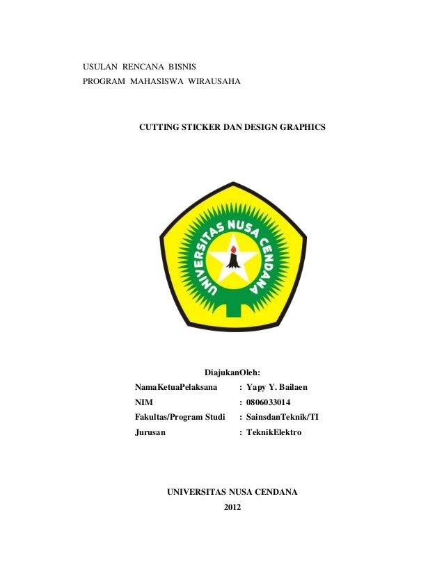 USULAN RENCANA BISNISPROGRAM MAHASISWA WIRAUSAHA          CUTTING STICKER DAN DESIGN GRAPHICS                          Dia...