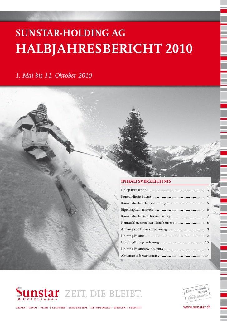 SunStar-Holding agHalbjaHreSbericHt 20101. Mai bis 31. Oktober 2010                              InhaltsverzeIchnIs       ...