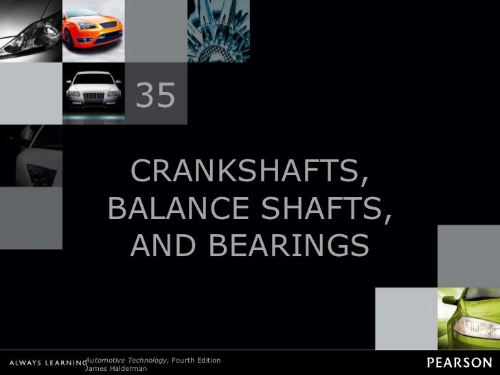 CRANKSHAFTS, BALANCE SHAFTS, AND BEARINGS 35