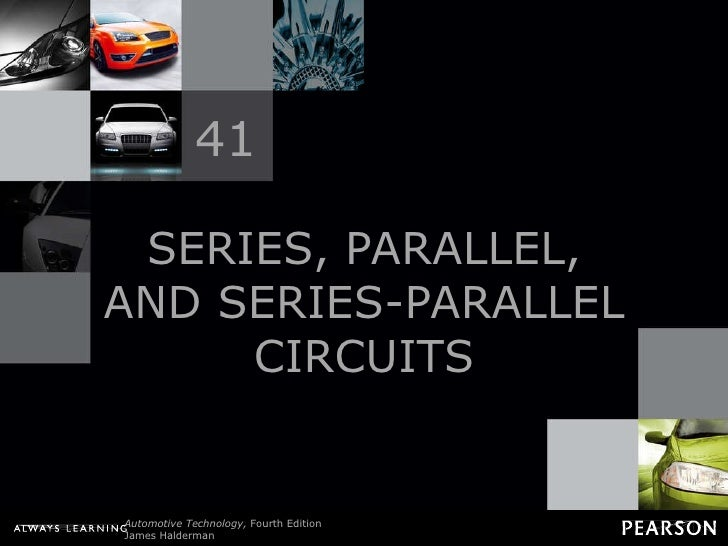 SERIES, PARALLEL, AND SERIES-PARALLEL CIRCUITS 41