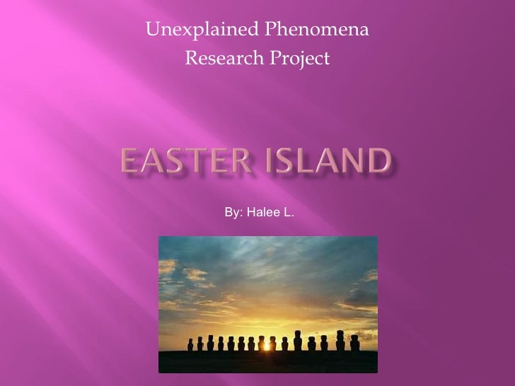 Unexplained Phenomena   Research Project       By: Halee L.