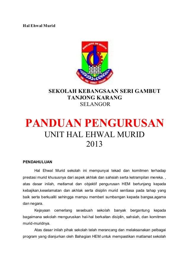 Hal Ehwal Murid SEKOLAH KEBANGSAAN SERI GAMBUT TANJONG KARANG SELANGOR PANDUAN PENGURUSAN UNIT HAL EHWAL MURID 2013 PENDAH...