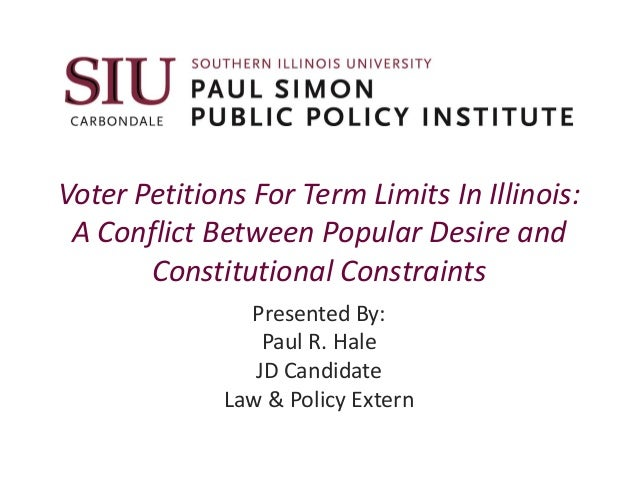 Voter Petitions For Term Limits In Illinois: A Conflict Between Popular Desire and Constitutional Constraints Presented By...