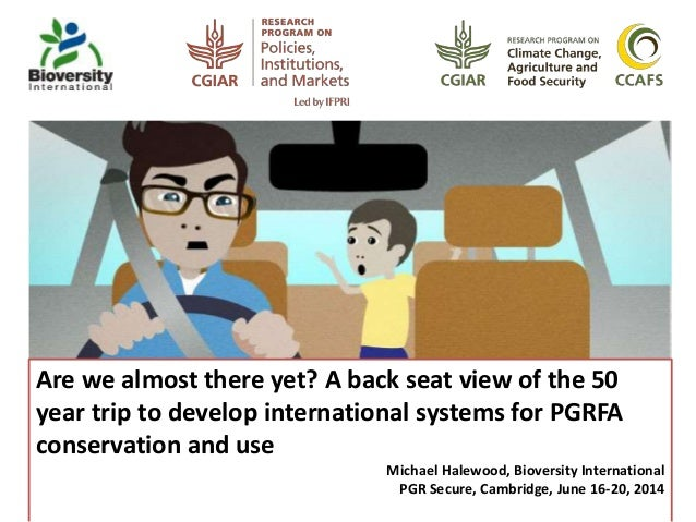 A backseat view of the 50 year voyage to develop international systems for PGRFA conservation and use