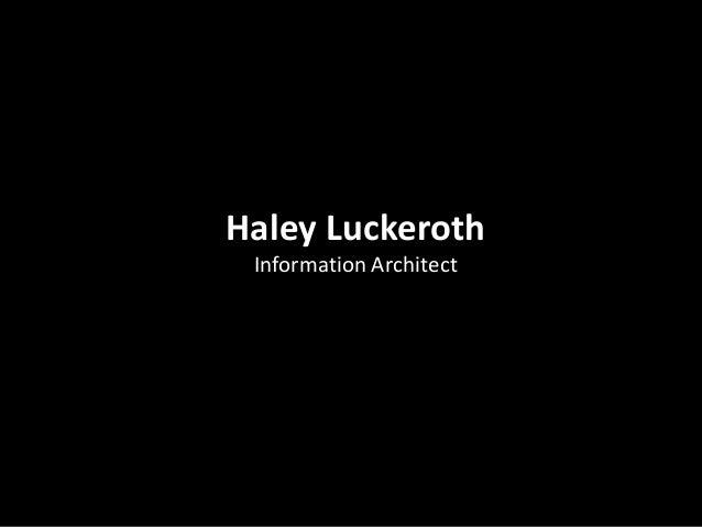 Haley LuckerothInformation Architect