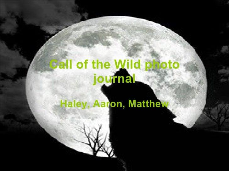 Call of the Wild photo journal Haley, Aaron, Matthew