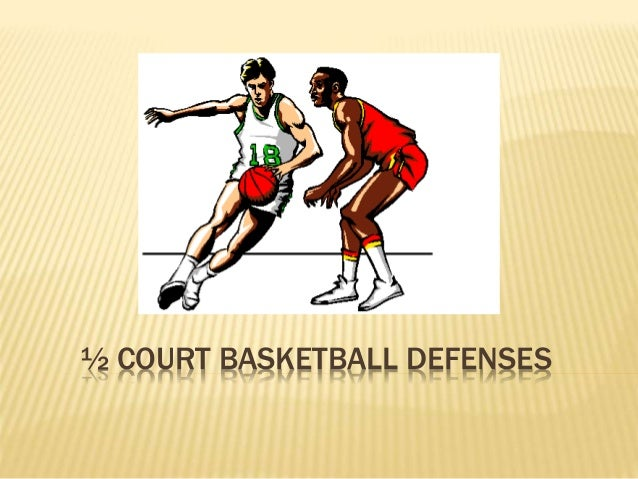½ COURT BASKETBALL DEFENSES