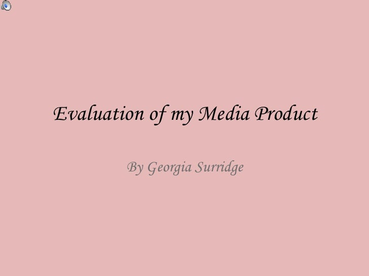 Evaluation of my Media Product By Georgia Surridge