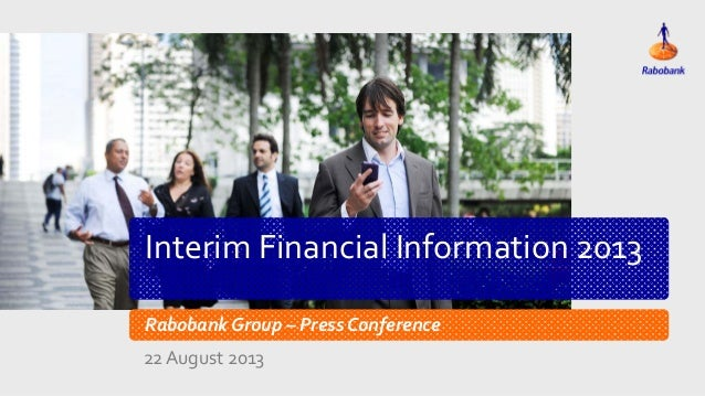 Rabobank Group Interim Report 2013 Presentation