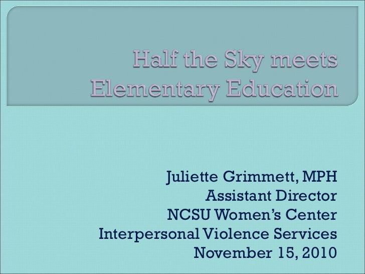 Juliette Grimmett, MPH Assistant Director NCSU Women's Center Interpersonal Violence Services November 15, 2010