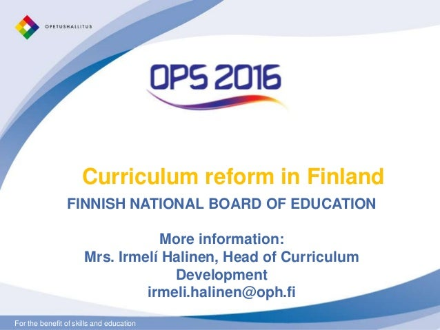 For the benefit of skills and educationFor the benefit of skills and education Curriculum reform in Finland FINNISH NATION...
