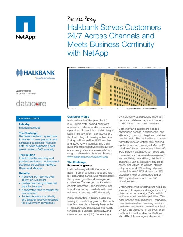 Success Story Halkbank Serves Customers 24/7 Across Channels and Meets Business Continuity with NetApp Customer Profile Ha...