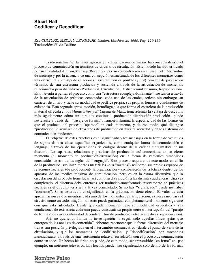 Stuart HallCodificar y DecodificarEn: CULTURE, MEDIA Y LENGUAJE, London, Hutchinson, 1980. Pág. 129-139Traducción: Silvia ...