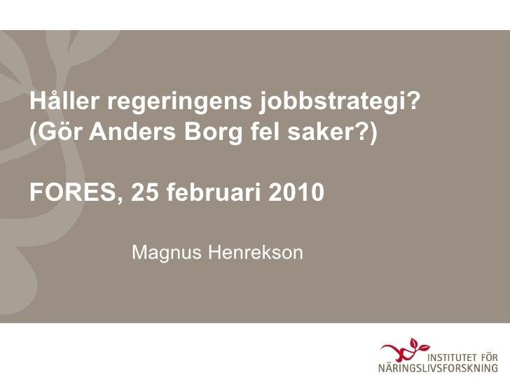 Håller Jobbstrategin Fores 25 Februari 2010 Kort