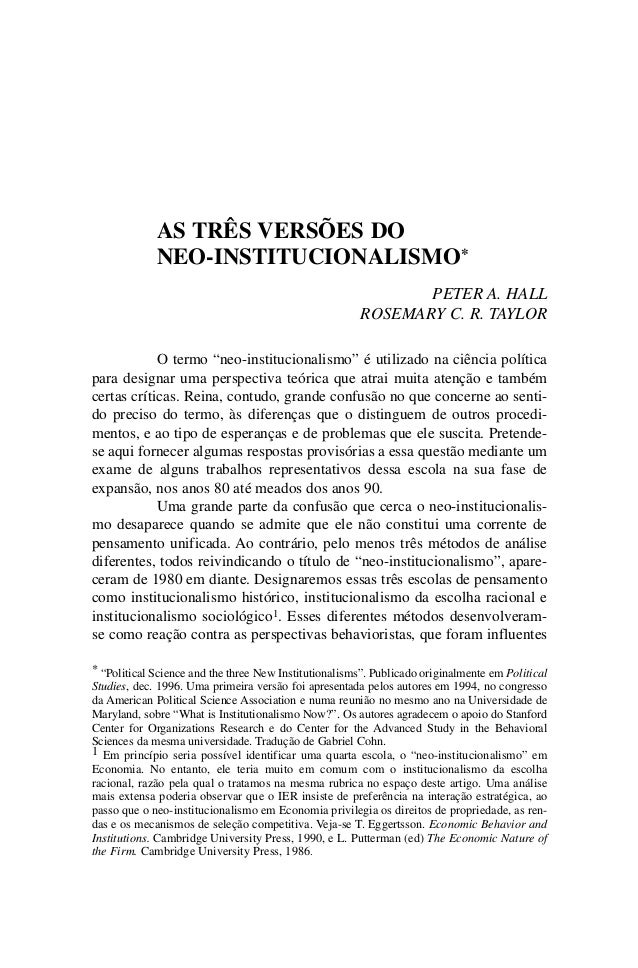 """AS TRÊS VERSÕES DO NEO-INSTITUCIONALISMO* PETER A. HALL ROSEMARY C. R. TAYLOR O termo """"neo-institucionalismo"""" é utilizado ..."""