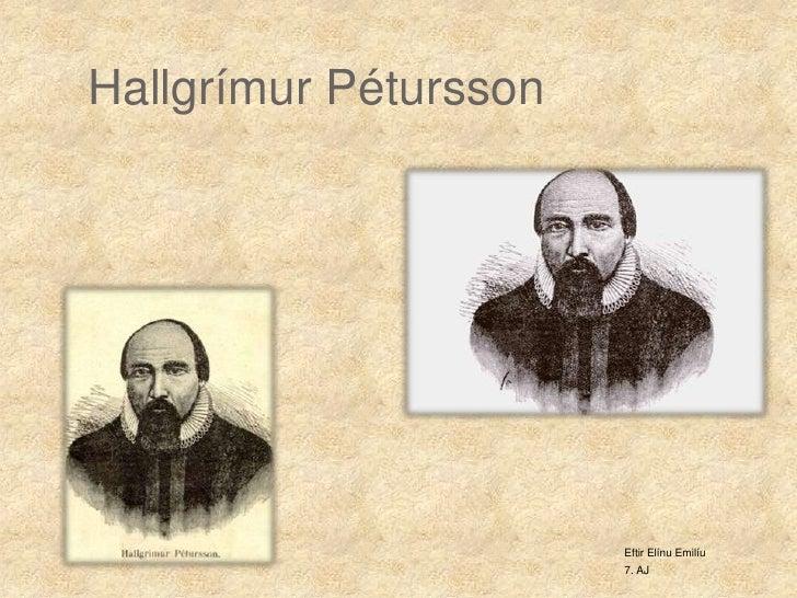 Hallgrímur Pétursson<br />Eftir Elínu Emilíu<br />7. AJ<br />