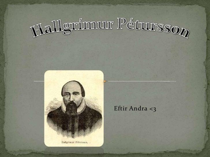 Eftir Andra <3<br />Hallgrímur Pétursson<br />