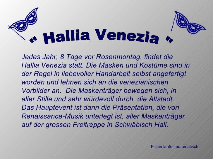 """"""" Hallia Venezia """" Jedes Jahr, 8 Tage vor Rosenmontag, findet die Hallia Venezia statt. Die Masken und Kostüme s..."""